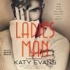 Ladies Man: Tahoe's Story: Manwhore, Book 4 - Katy Evans, Grace Grant, Simon & Schuster Audio