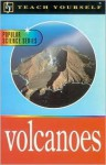 Teach Yourself Volcanoes - David A. Rothery