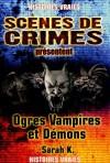 Ogres, vampires et démons : Quand la réalité dépasse la fiction - Sarah K.