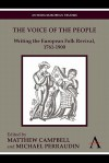 The Voice of the People: Writing the European Folk Revival, 1760 1914 - Matthew Campbell, Michael Perraudin