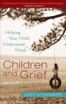 Children and Grief: Helping Your Child Understand Death - Joey O'Connor
