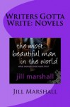 Writers Gotta Write: Novels: A how-to guide on writing novels of all types (Volume 4) - Jill Marshall