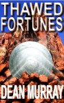 Thawed Fortunes - Dean Murray