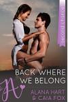 Back Where We Belong (A Second Chances New Adult Romance) - Alana Hart, Caia Fox