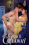 The Viscount Always Knocks Twice (Heart of Enquiry Book 4) - Grace Callaway