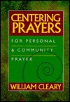 In God's Presence: Centering Experiences for Circles and Solitudes - William Cleary