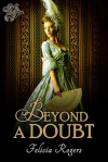 Beyond A Doubt, Renaissance Hearts Series, Book Four - Felicia Rogers