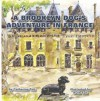 A Brooklyn Dog's Adventure in France (A Brooklyn Dog's Adventures) (Volume 1) - Catherine Tait, Ruth Tait