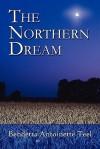 The Northern Dream - Bendetta Antoinette Teel