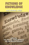 Fictions of Knowledge: Fact, Evidence, Doubt - Subha Mukherji, Jan-Melissa Schramm, Yota Batsaki