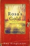 Rosa's Gold - A Story of Holocaust Echoes - Ray Kingfisher
