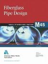 Fiberglass Pipe Design, 2e (M45) (Awwa Manual) - AWWA Staff