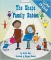 The Shape Family Babies - Kristin Haas, Shennen Bersani