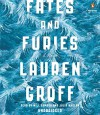Fates and Furies: A Novel - Lauren Groff, Will Damron, Julia Whelan
