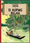 Petualangan Tintin : Si Kuping Belah - Hergé