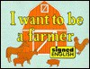 I Want to Be a Farmer in Signed English - Harry Bornstein