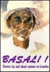 Basali!: Stories by and about Women in Lesotho - K. Limakatso Kendall