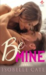 Be Mine - Isobelle Cate