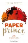Paper prince. The royals: 2 - Erin Watt, E. Paganelli