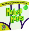 Made You Laugh for Kids: Madcap Mazes (Made You Laugh for Kids) - University