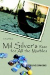 Mil Silver's Race for All the Marbles - Sterling Simkins