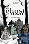 The Ghost Town: Gary McGrew's the Town Series: Book Two - Gary McGrew