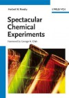 Spectacular Chemical Experiments - Herbert W. Roesky, George A. Olah