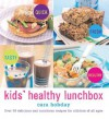 Kids' Healthy Lunchbox: Over 50 Delicious and Nutritious Recipes for Children of All Ages - Cara Hobday