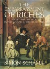 Embarrassment of Riches - Simon Schama