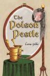 The Poison Pestle - Gibbs Leona Gibbs, Gibbs Leona Gibbs
