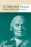 A Cultivated Reason: An Essay on Hume and Humeanism - Christopher Williams