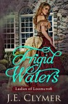 Frigid Waters (Ladies of Loomcroft Book 1) - J.E. Clymer