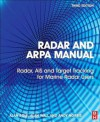 Radar and Arpa Manual: Radar and Target Tracking for Professional Mariners, Yachtsmen and Users of Marine Radar - A.G. Bole, W.O. Dineley, Alan Wall