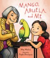 Mango, Abuela, and Me - Meg Medina, Angela Dominguez