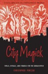 City Magick: Spells, Rituals, and Symbols for the Urban Witch - Christopher Penczak, Judika Illes
