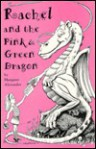 Rachel And The Pink And Green Dragon - Margaret Alexander
