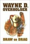 Draw Or Drag (Center Point Premier Western) - Wayne D. Overholser