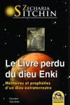 Le livre perdu du dieu Enki: Mémoires et prophéties d'un dieu extraterrestre (Savoirs Anciens) (French Edition) - Zecharia Sitchin, Géraldine Oudin