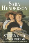 The Strength Of Our Dreams - Sara Henderson