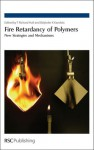 Fire Retardancy of Polymers - Royal Society of Chemistry, Baljinder K. Kandola, Royal Society of Chemistry, Baljinder K Kandola, Nicolas Cinausero, Bob Howell, Gerd Schmaucks