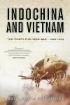 Indochina and Vietnam: The Thirty-five Year War, 1940-1975 - Robert L. Miller, Dennis D. Wainstock