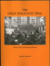 The Great Holocaust Trial: The Landmark Battle for the Right to Doubt the West's Most Sacred Relic - Michael Hoffman