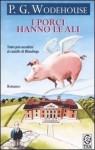 I porci hanno le ali - P.G. Wodehouse, Adriana Motti