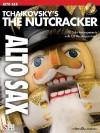 Tchaikovsky's the Nutcracker: Alto Sax [With CD] - Pyotr Ilyich Tchaikovsky, Donald Sosin