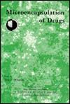 Microencapsulation of Drugs - Raymond Bonnett