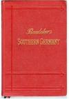 Southern Germany (Wurtemberg and Bavaria): Handbook for Travellers by Karl Baedeker - Karl Baedeker