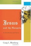 Jesus and the Gospels: An Introduction and Survey, Second Edition - Craig L. Blomberg