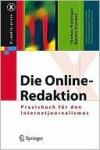 Die Online-Redaktion: Praxisbuch Fur Den Internetjournalismus - Martin Sturmer, Thomas Holzinger