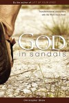 God in Sandals: Transformational Encounters with the Word Made Flesh - Christopher Shaw