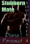 Stubborn Mate - Diana Persaud